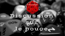 La préparation de partie – Discussion sur le pouce